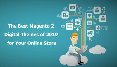 5 Most preferred Magento Themes on Demand in 2019